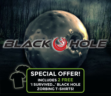 Black Hole Zorbing - with 2 free T-shirts